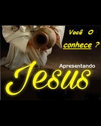 VOCÊ CONHECE JESUS?
